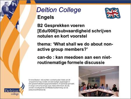 Deltion College Engels B2 Gesprekken voeren [Edu/006]/subvaardigheid schrijven notulen en kort voorstel thema: 'What shall we do about non- active group.