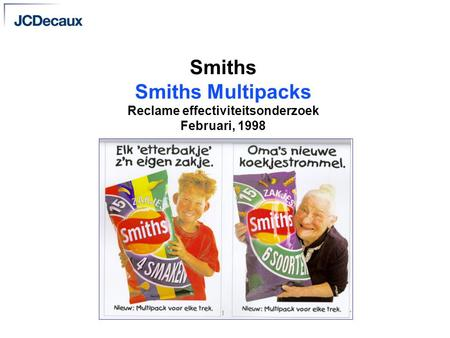Smiths Smiths Multipacks Reclame effectiviteitsonderzoek Februari, 1998.