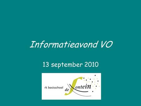 Informatieavond VO 13 september 2010.