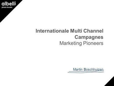 Internationale Multi Channel Campagnes Marketing Pioneers Martin Boschhuizen.