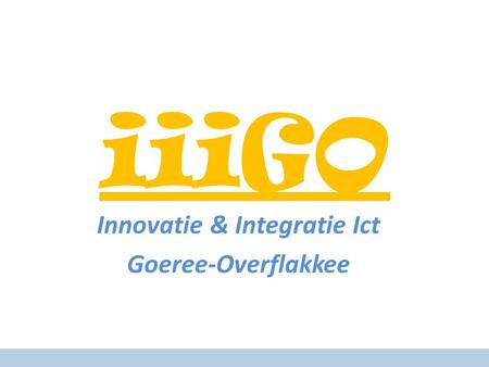 IiiGO Innovatie & Integratie Ict Goeree-Overflakkee.