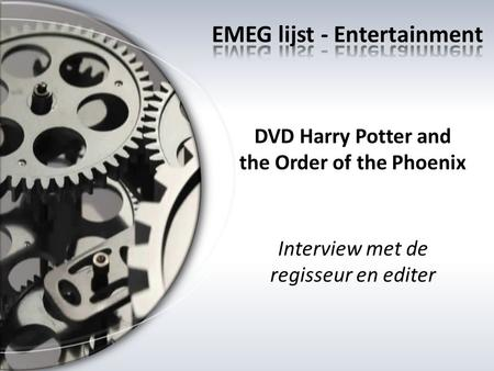 DVD Harry Potter and the Order of the Phoenix Interview met de regisseur en editer.