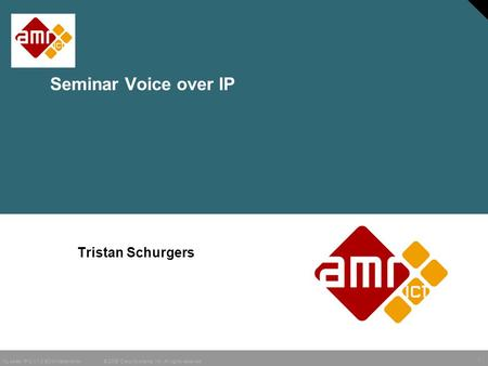 1 © 2006 Cisco Systems, Inc. All rights reserved. NL sales IP-C V1.2 BDM/Nederlands Seminar Voice over IP Tristan Schurgers.