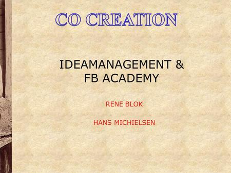 IDEAMANAGEMENT & FB ACADEMY RENE BLOK HANS MICHIELSEN.