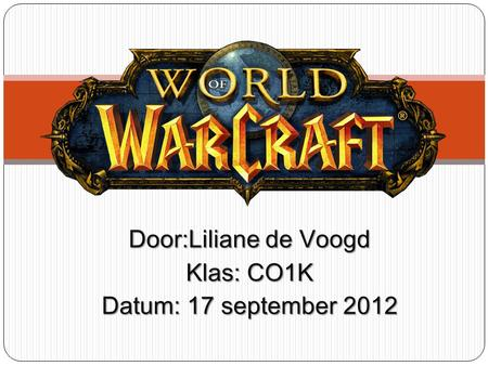 Door:Liliane de Voogd Klas: CO1K Datum: 17 september 2012.