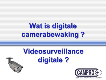 Wat is digitale camerabewaking ? Videosurveillance digitale ?