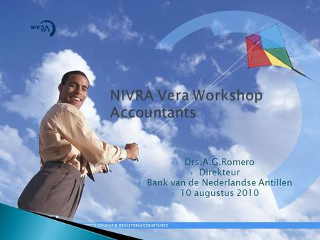 NIVRA Vera Workshop Accountants  Drs.A.G.Romero  Direkteur  Bank van de Nederlandse Antillen  10 augustus 2010.