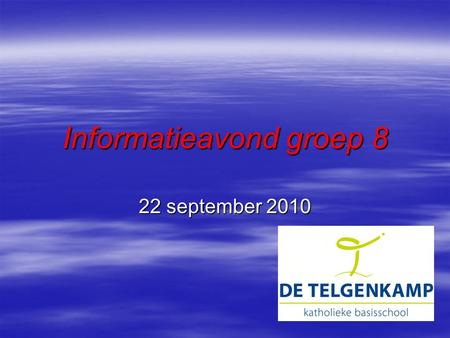 Informatieavond groep 8 22 september 2010. Welkom in groep 8 8A Wouter Cleine 8A Wouter Cleine 8B Denise Kamphuis 8B Denise Kamphuis 8C Pascal Horsthuis.