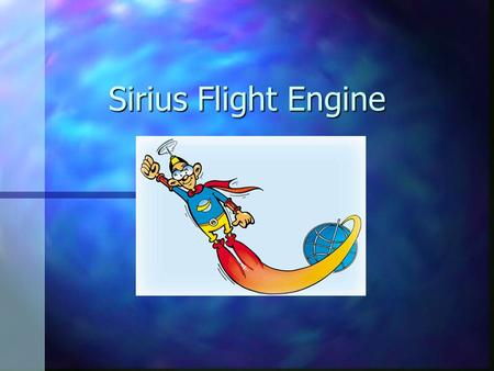 Sirius Flight Engine. Wat is Flight Engine ? n Neutrale database / Internet Bookings Engine n Beschikbaar 7 dagen op 7, 24 uur op 24 n Overzichtelijk.