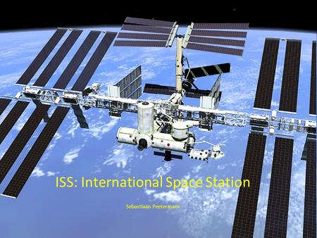 ISS: International Space Station Sebastiaan Peetermans