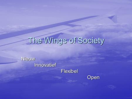 The Wings of Society NieuwInnovatiefFlexibelOpen.