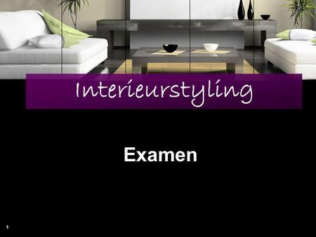 Interieurstyling Examen.
