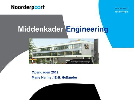 Middenkader Engineering Opendagen 2012 Mans Harms / Erik Hollander.
