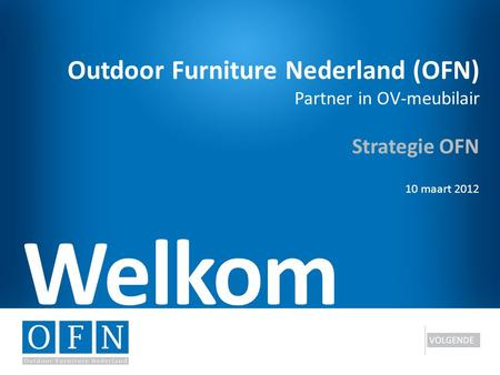Welkom Outdoor Furniture Nederland (OFN) Strategie OFN