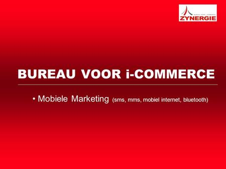 BUREAU VOOR i-COMMERCE Mobiele Marketing (sms, mms, mobiel internet, bluetooth)
