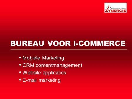 BUREAU VOOR i-COMMERCE Mobiele Marketing CRM contentmanagement Website applicaties E-mail marketing.