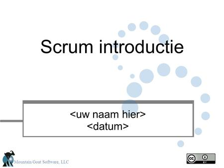 Scrum introductie <uw naam hier> <datum> 1.