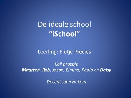 "De ideale school ""iSchool"" Leerling: Pietje Precies"