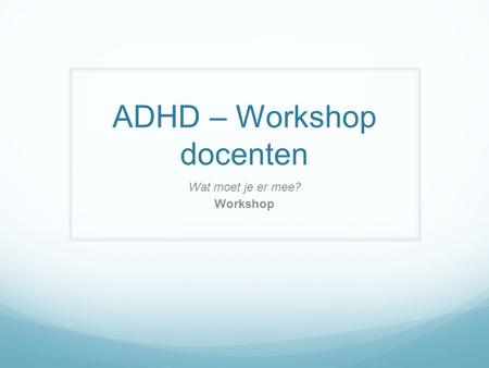 ADHD – Workshop docenten