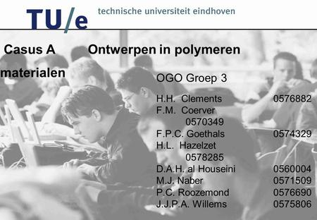 OGO Groep 3 H.H. Clements0576882 F.M. Coerver 0570349 F.P.C. Goethals 0574329 H.L. Hazelzet 0578285 D.A.H. al Houseini0560004 M.J. Naber 0571509 P.C. Roozemond0576690.