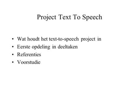 Project Text To Speech Wat houdt het text-to-speech project in
