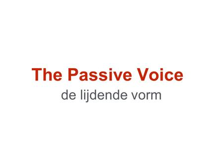 The Passive Voice de lijdende vorm. Ralph and Owen are playing baseball.