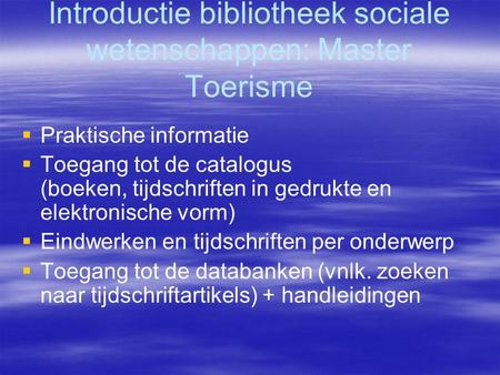 Welke soorten informatiebronnen zijn er ppt download - Tot zijn bibliotheek ...