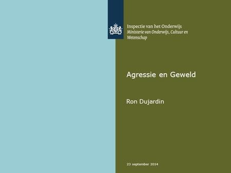 23 september 2014 Agressie en Geweld Ron Dujardin.