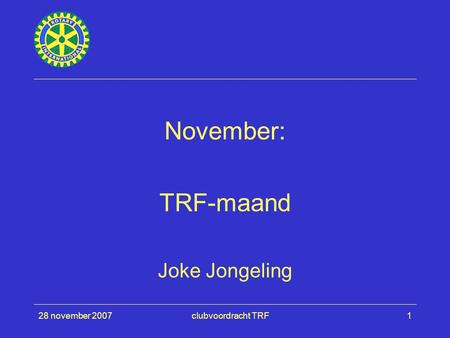 28 november 2007clubvoordracht TRF1 November: TRF-maand Joke Jongeling.