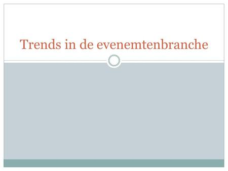 Trends in de evenemtenbranche. Trend #1 Crowdfunding Financieren van project (evenement) Onvoldoende kapitaal Online platform Sponsoren en subsidies.