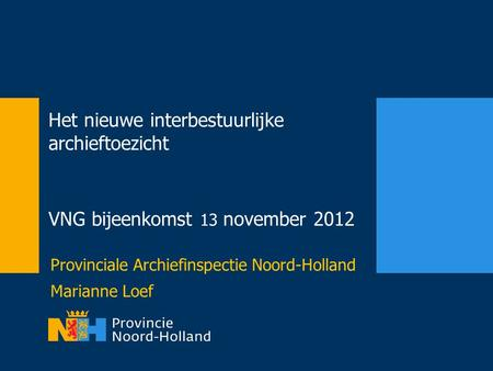 Provinciale Archiefinspectie Noord-Holland Marianne Loef