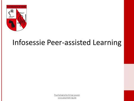 Infosessie Peer-assisted Learning Psychologische Kring Leuven www.psychokring.be.