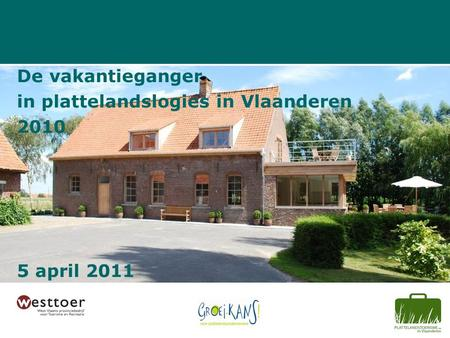 De vakantieganger in plattelandslogies in Vlaanderen 2010 5 april 2011.