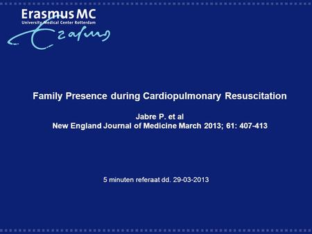 Family Presence during Cardiopulmonary Resuscitation Jabre P