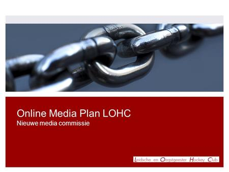 Online Media Plan LOHC Nieuwe media commissie