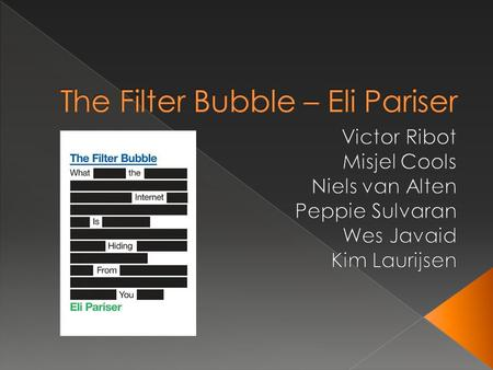 Introductie  Hoofdstuk 1 t/m 4 en 7 & 8  The Filter Bubble en online marketing  The Filter Bubble en de toekomst  The Filter Bubble en organisaties.