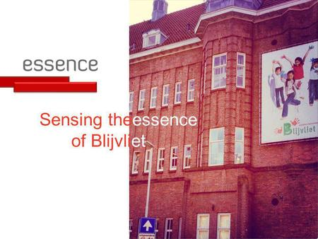 Sensing theessence of Blijvliet. Research Sfeer Visie's Communicatie Problemen Contact ouders en school.