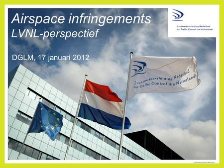 Airspace infringements LVNL-perspectief DGLM, 17 januari 2012.