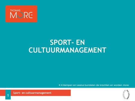 SPORT- EN CULTUURMANAGEMENT Sport- en cultuurmanagement 1.