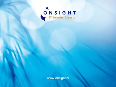 1 Onsight Managed Security Services Martijn Hakstege (CISSP, CISA) Manager Onsight MSS