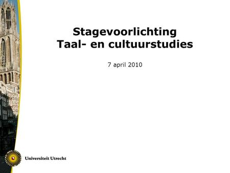 Stagevoorlichting Taal- en cultuurstudies 7 april 2010.