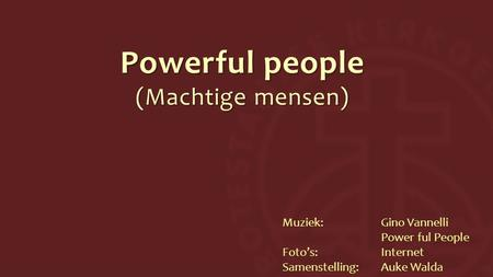 Powerful people (Machtige mensen)