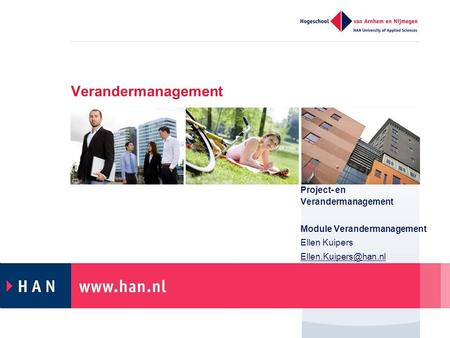 Verandermanagement Project- en Verandermanagement Module Verandermanagement Ellen Kuipers