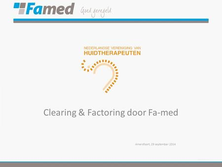 Clearing & Factoring door Fa-med Amersfoort, 29 september 2014.