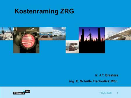Kostenraming ZRG ir. J.T. Bresters ing. E. Schulte Fischedick MSc.