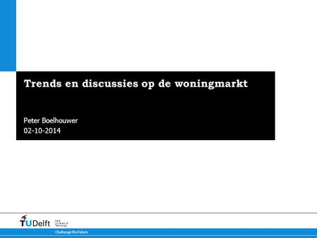 Trends en discussies op de woningmarkt