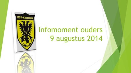 Infomoment ouders 9 augustus 2014
