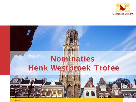 1 21/11/2014 1 Nominaties Henk Westbroek Trofee. 2 Genomineerde organisaties 1)Activeringsteams 2)AxionContinu 3)Bibliotheek 4)Eigen Kracht 5)Prago 6)SodaProducties.