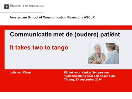 Communicatie met de (oudere) patiënt It takes two to tango