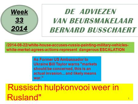 Russisch hulpkonvooi weer in Rusland 1 DE ADVIEZEN VAN BEURSMAKELAAR BERNARD BUSSCHAERT Week 33 2014 2014 /2014-08-22/white-house-accuses-russia-painting-military-vehicles-